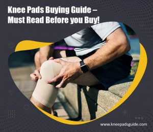 Knee Pads Buying Guide