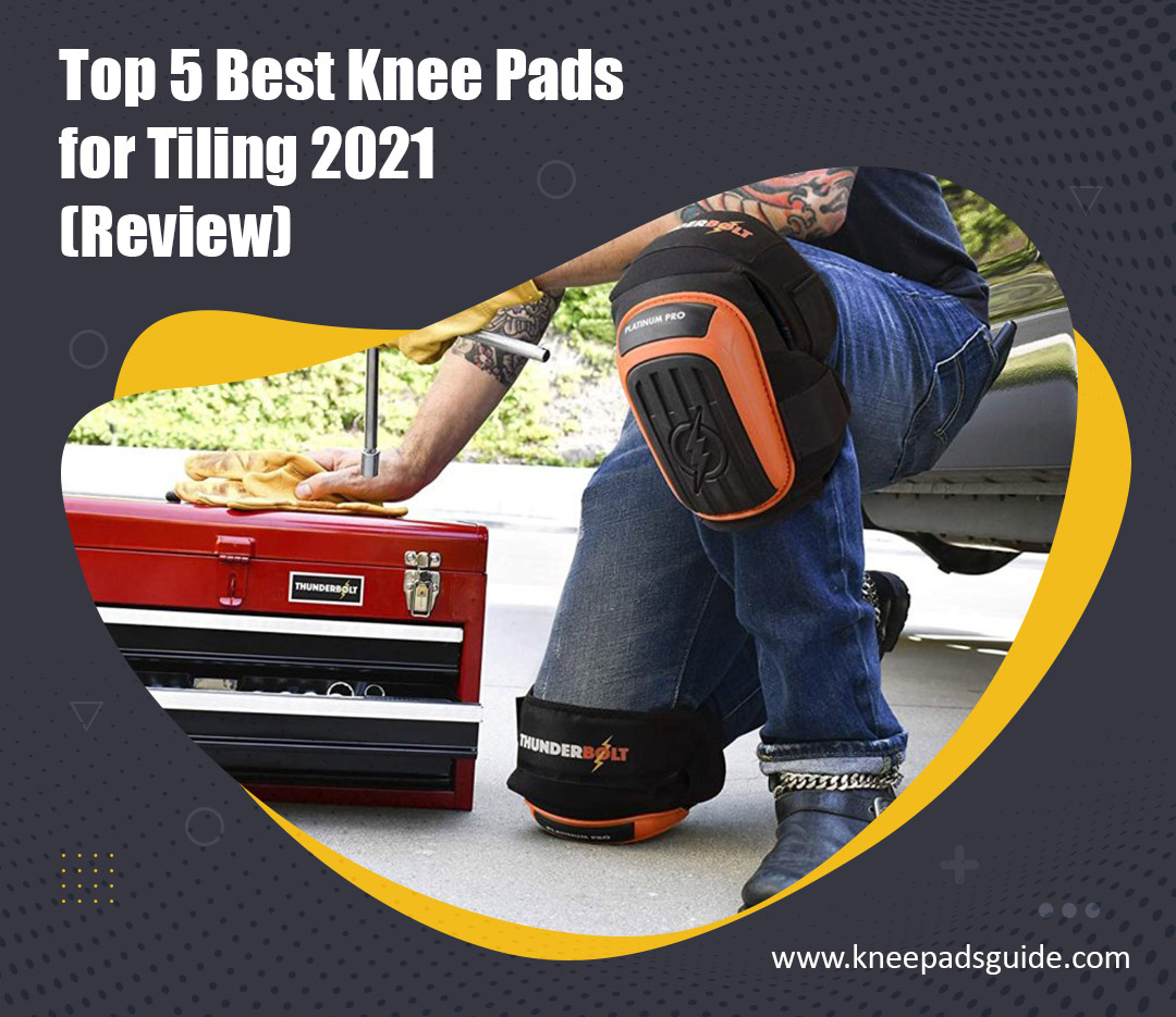 Knee Pads for Tiling