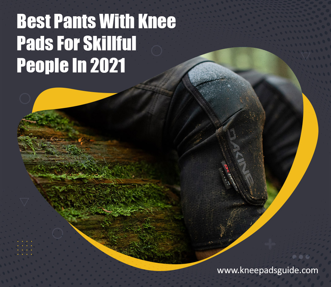 Pants With Knee Pads